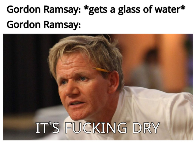 69 Gordon Ramsay Memes Which will Make You Laugh - Jokerry